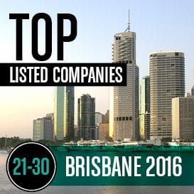 2016 BRISBANE TOP LISTED COMPANIES | 21-30