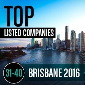2016 BRISBANE TOP LISTED COMPANIES | 31-40