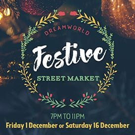 CHRISTMAS COVERED AT DREAMWORLD'S FESTIVE STREET MARKET