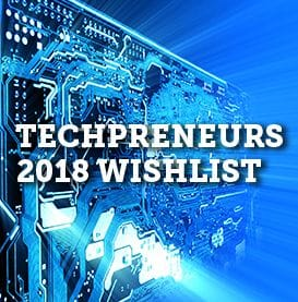 Tech and startup entrepreneurs reveal their ultimate 2018 wishlist
