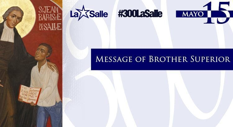 Message from the Brother Superior General 15 May 2019
