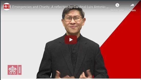 Watch: Emergencies and Charity: A reflection by Cardinal Tagle