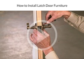 How to Install Latch Door Furniture
