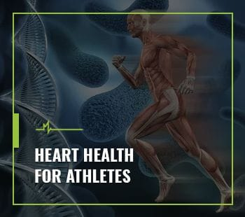 HEART HEALTH FOR ATHLETES