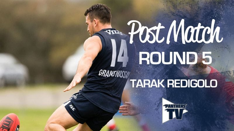 Panthers TV: Tarak Redigolo - Post Match Round 5