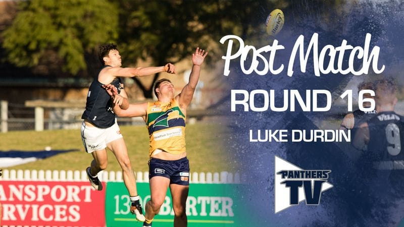 Panthers TV: Luke Durdin - Post Match Round 16
