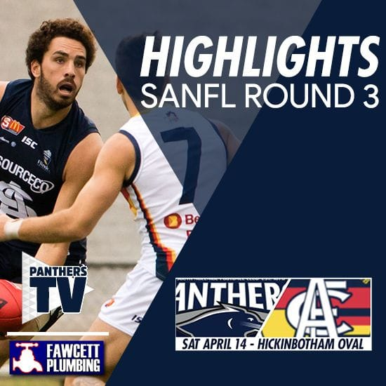 Panthers TV: SANFL Round 3 Highlights- South Adelaide vs Adelaide