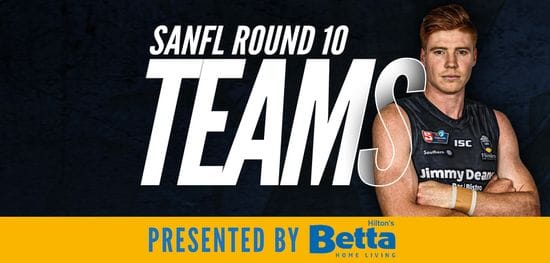 Betta Teams: SANFL Round 10 - South Adelaide vs Central District
