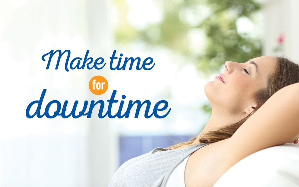 Make Time for Downtime