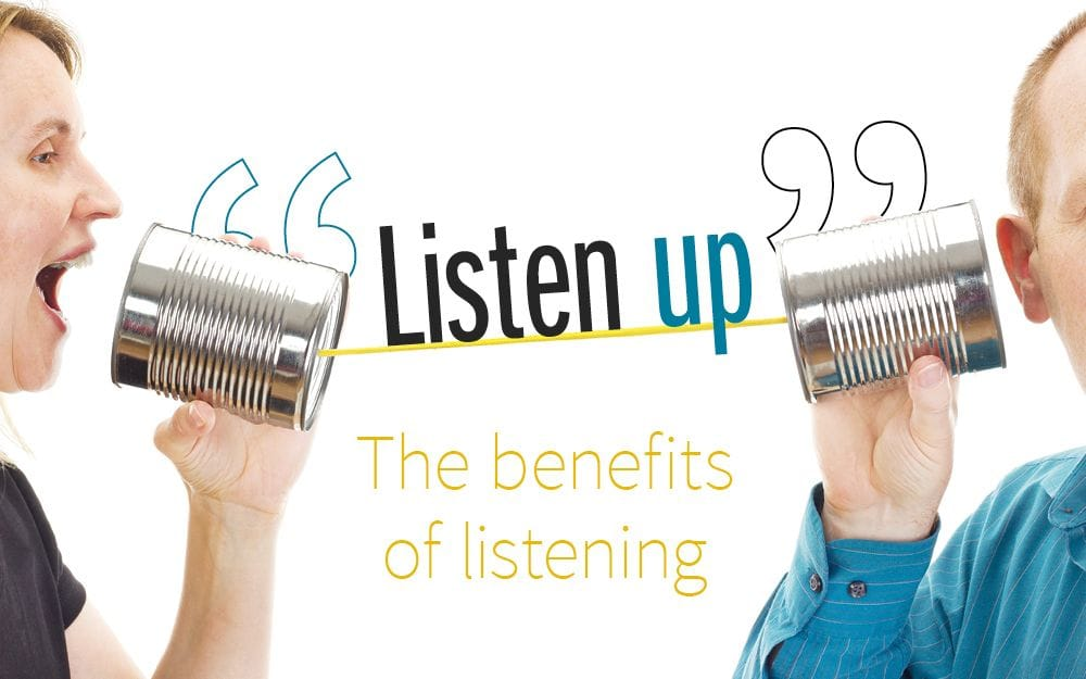Listen Up - The Benefits of Listening