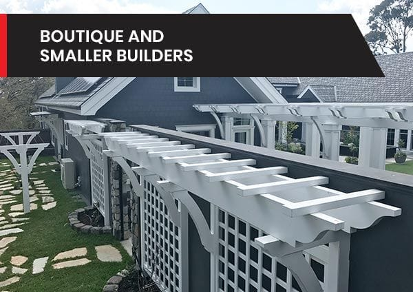 Boutique and Smaller Builders