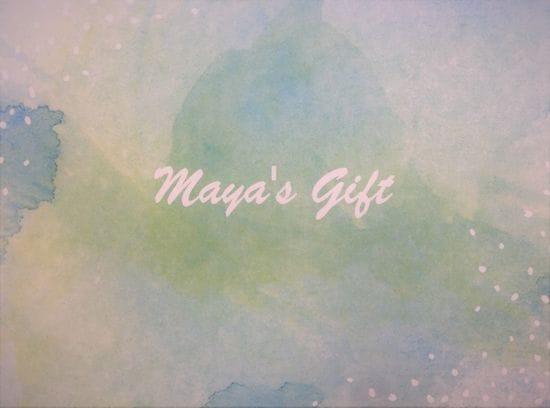 Maya's Gift