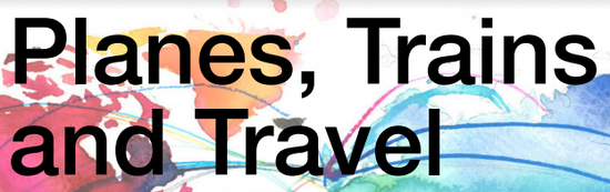 Planes, Trains and Travel