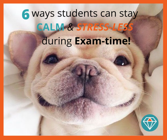 6 ways for Students to stay Calm and Stress-less during Exams