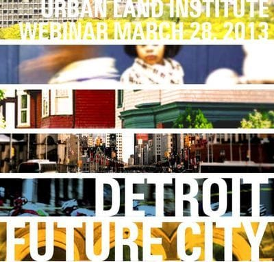 Detroit Future City: ?The making of Detroit's Long Term Strategic Framework Plan