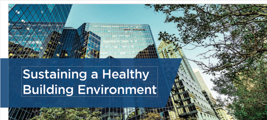 Covid-19 : Sustaining a Healthy Building Environment