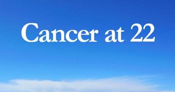 Cancer at 22