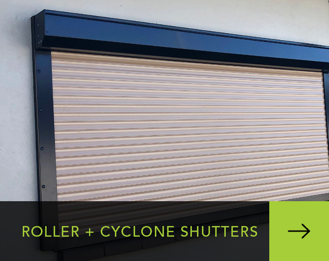 Roller and Cyclone Shutters
