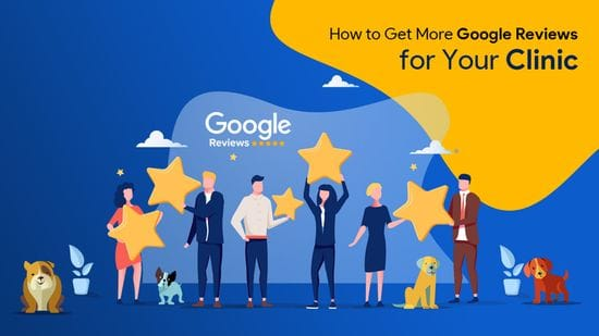 How to Get More Google Reviews for Your Clinic