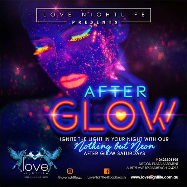 Love Nightlife Nightclub | Broadbeach Gold Coast | After Glow | Nightclub Event