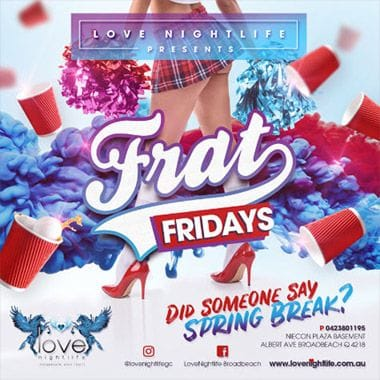 Love Nightlife Nightclub | Broadbeach Gold Coast | Frat Fridays | Nightclub Event