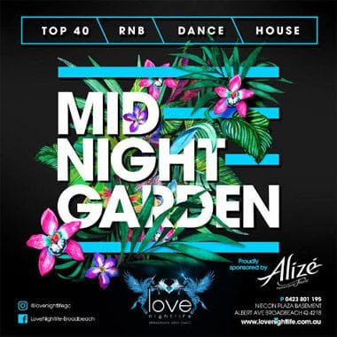 Love Nightlife Nightclub | Broadbeach Gold Coast | Mid Night Garden | Nightclub Event
