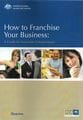 How to Franchise Your Business: A Guide for Australian Entrepreneurs