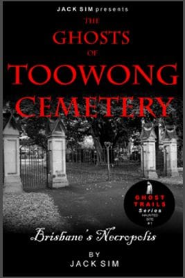 GHOSTS OF TOOWONG CEMETERY: Brisbane